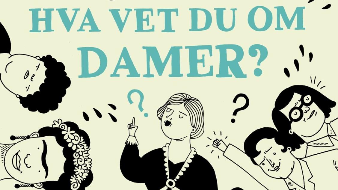f7c07597 Hva vet du om damer?