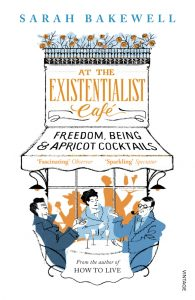 At the Existentialist Café: Freedom, Being and Apricot Cocktails av Sarah Bakewell
