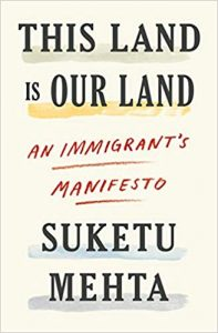 suketu Mehta this land is our land
